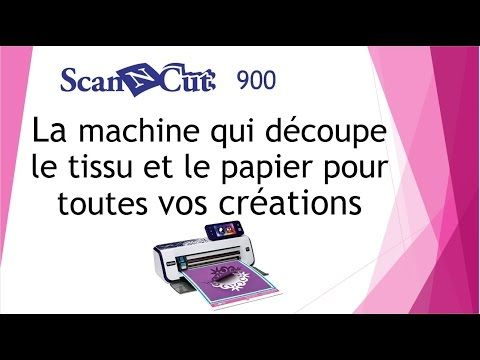 1er utilisation de la scan'n'cut - YouTube