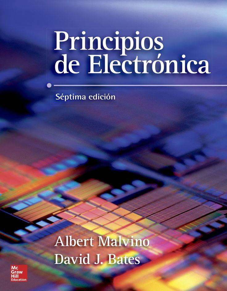 PRINCIPIOS DE ELECTRÓNICA 7ED Autores: Albert P. Malvino y David J. Bates  Editorial: McGraw-Hill Edición: 7 ISBN: 9788448174644 ISBN ebook: 9788448156190 Páginas: 986 Área: Arquitectura e Ingeniería Sección: Electrónica y Electrotecnia  http://www.ingebook.com/ib/NPcd/IB_BooksVis?cod_primaria=1000187&codigo_libro=4146