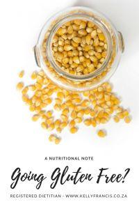 Going GLUTEN FREE: A nutritional note - Kelly Francis : Registered Dietitian {www.kellyfrancis.co.za}