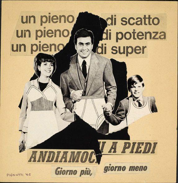 Lamberto Pignotti - Andiamoci a piedi, 1965. Mart, Archivio Tullia Denza www.mart.tn.it/magnificaossessione
