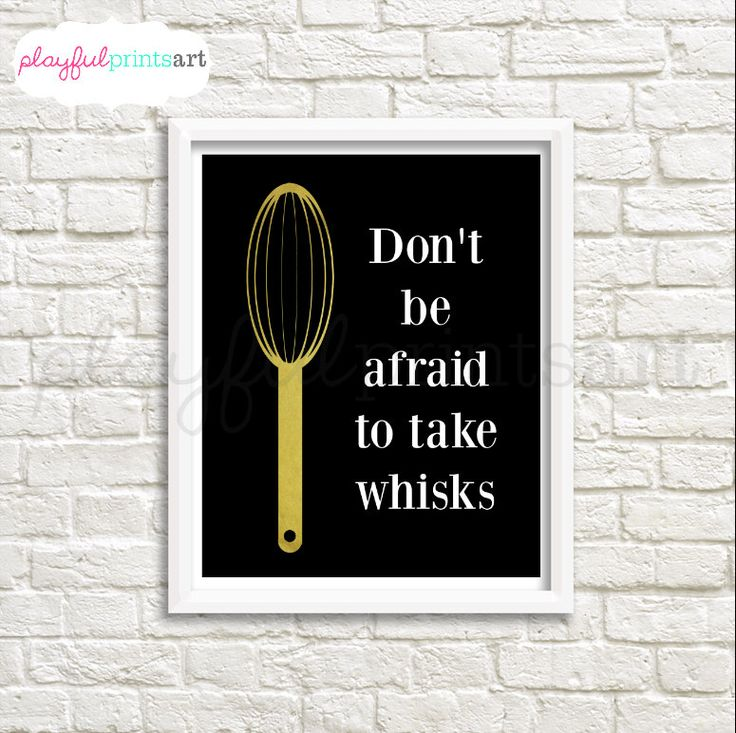 Don't Be Afraid To Take Whisks Print, 8x10, Instant Download by playfulprintsart on Etsy