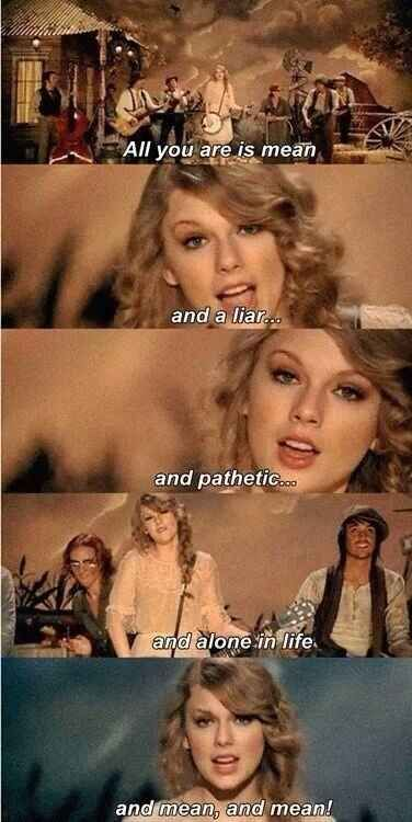 """All you're ever gonna be is mean."" - Mean 