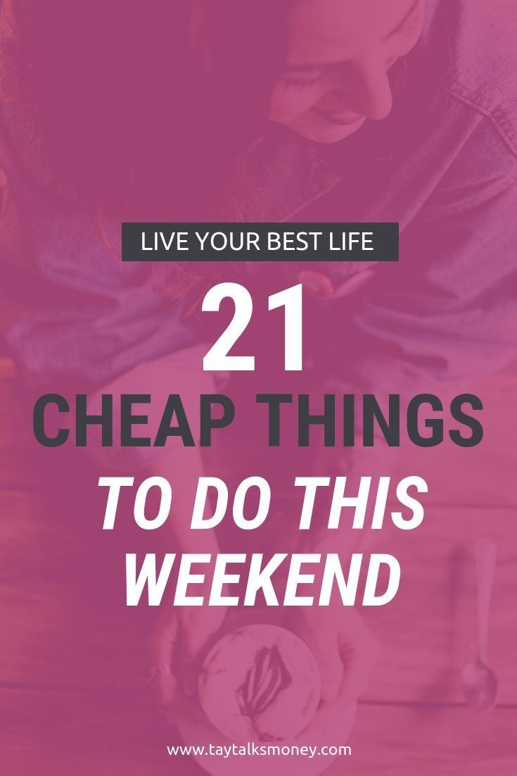 21+ Cheap Things To Do On the Weekend When You're Bored – Girl Power 