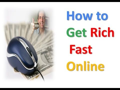 How to Get Rich Fast Online