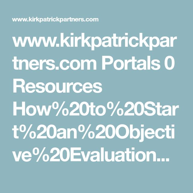 www.kirkpatrickpartners.com Portals 0 Resources How%20to%20Start%20an%20Objective%20Evaluation%20of%20Your%20Training%20Program.pdf?ver=2018-01-29-083410-360&timestamp=1517236477646