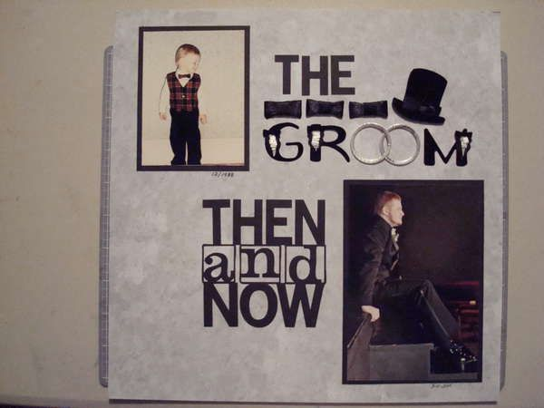Nice page idea:  The Bride and The Groom - Then and Now