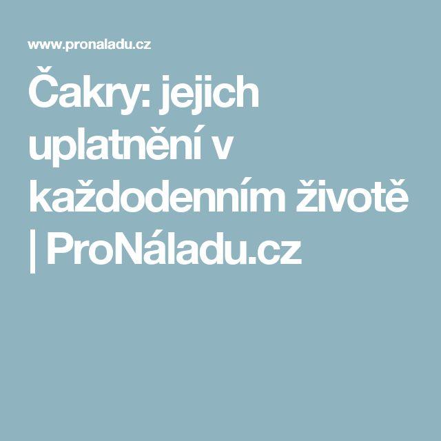 Čakry: jejich uplatnění v každodenním životě | ProNáladu.cz