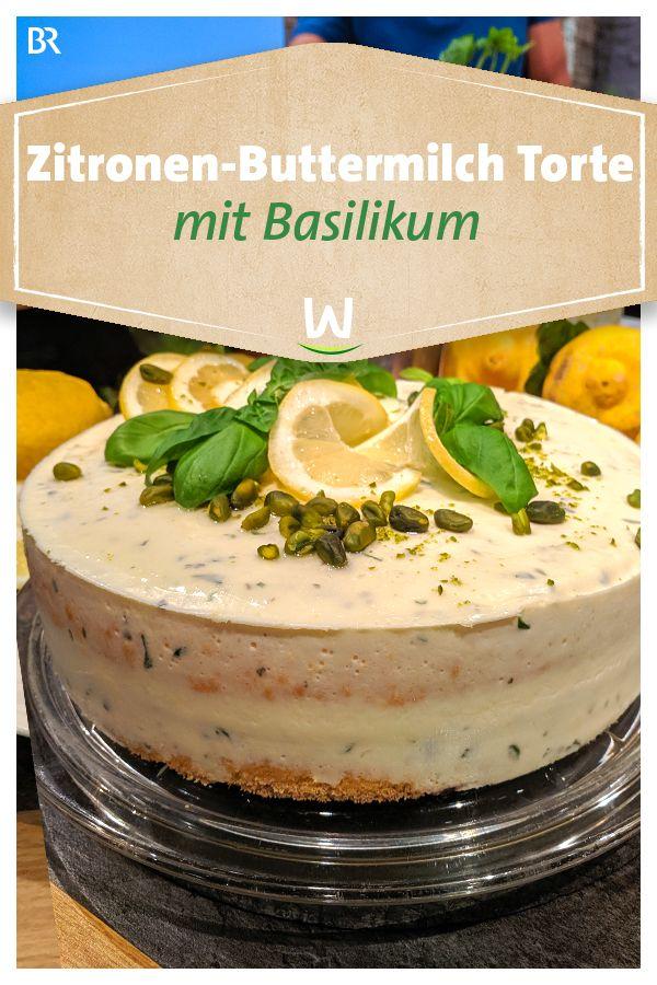Wir In Bayern Rezepte Zitronen Buttermilch Torte Mit Basilikum Br De Buttermilch Torten Rezepte