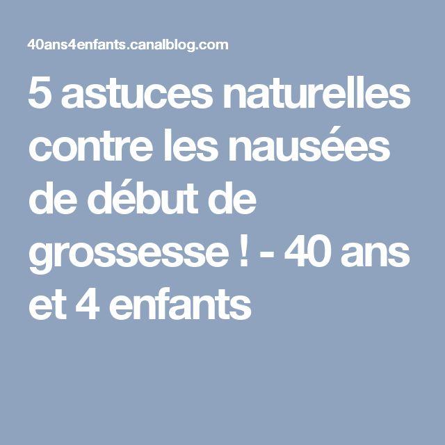 5 astuces naturelles contre les nausées de début de grossesse ! - 40 ans et 4 enfants