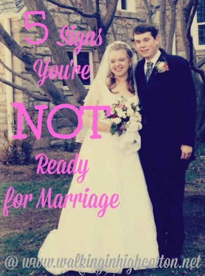 5 Signs You're NOT Ready for Marriage | Preparing our daughters to be wives, not brides. | Walking in High Cotton