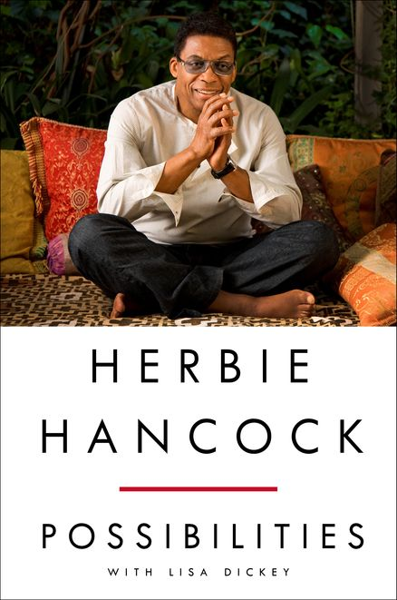HERBIE HANCOCK: POSSIBILITIES with Lisa Dickey -- The long-awaited memoir by one of the most influential and beloved musicians of our time.