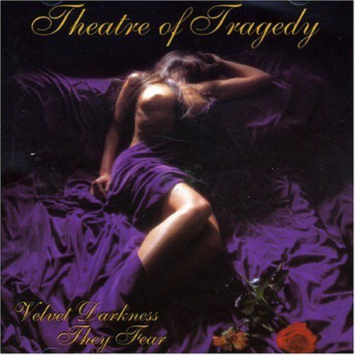 Theatre of Tragedy- Velvet Darkness They Fear