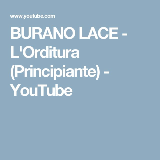 BURANO LACE - L'Orditura (Principiante) - YouTube