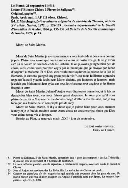 """Lettre du capitaine Chiros de """"La Gabrielle, navire des la Trémoille""""- Eté 1491 la Gabrielle parti des Sables d'Olonne pour une campagne de plusieurs mois sur les côtes bretonnes, portugaises, espagnoles et africaines, arraisonnant plusieurs navires étrangers et volant les cargaisons. Au retour le capitaine Chiros décida de garde le butin et de ne présenter à Gabrielle de Bourbon que des excuses. Après dénonciation il y eut procès, les dépositions  nous informent sur cet épisode de La…"""