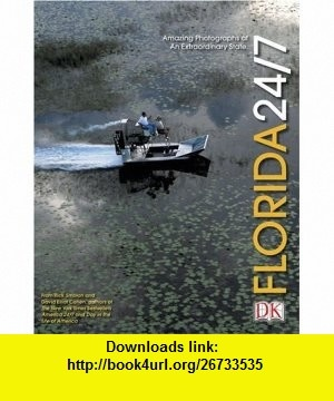 Florida 24/7 (0690472000495) Rick Smolan, David Elliot Cohen , ISBN-10: 0756600499  , ISBN-13: 978-0756600495 ,  , tutorials , pdf , ebook , torrent , downloads , rapidshare , filesonic , hotfile , megaupload , fileserve