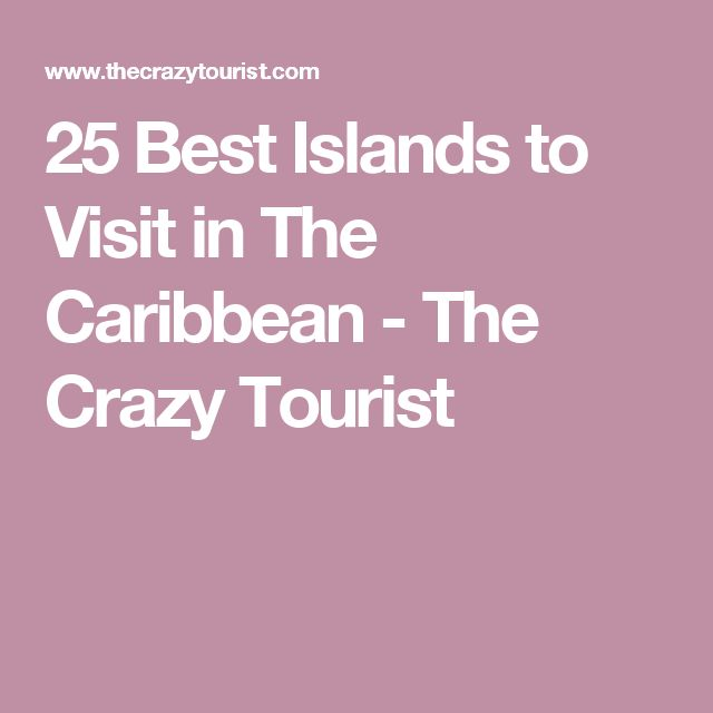 25 Best Islands to Visit in The Caribbean - The Crazy Tourist