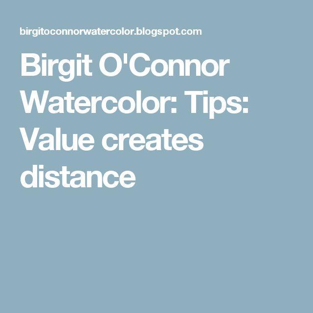 Birgit O'Connor Watercolor: Tips: Value creates distance