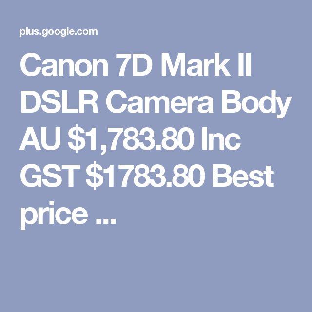 Canon 7D Mark II DSLR Camera Body  AU $1,783.80 Inc GST  $1783.80 Best price ...