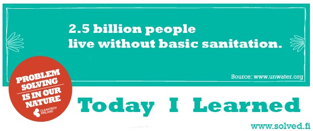 2.5 billion people live without basic sanitation.
