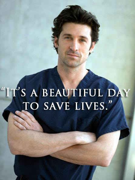 "Derek Shepherd's tag line... 11 ""Grey's Anatomy"" Quotes That Will Shatter Your Heart"