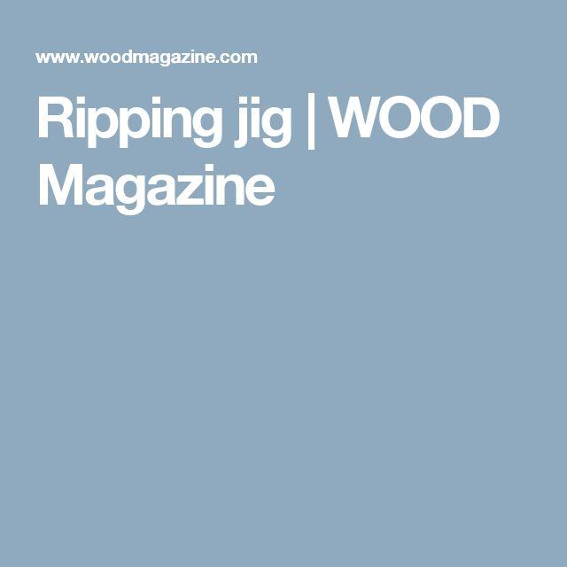 Ripping jig | WOOD Magazine