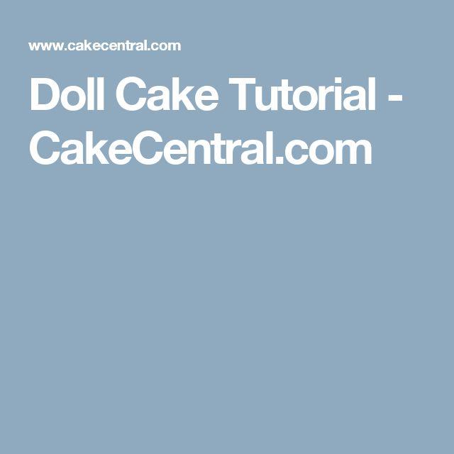 Doll Cake Tutorial - CakeCentral.com