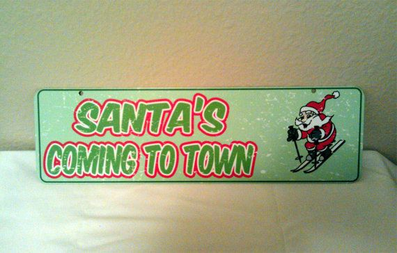 Santa is Coming to Town Aluminum Christmas Holiday by LogoPrint