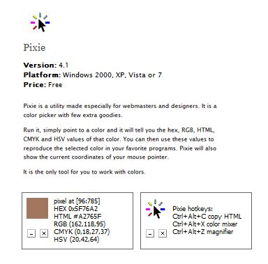 pixie will suck up a color you see anywhere on your computer screen and copy the numerical code to use in webdesign or digital art & editing.