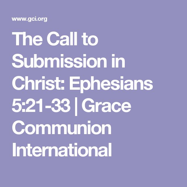 The Call to Submission in Christ: Ephesians 5:21-33 | Grace Communion International