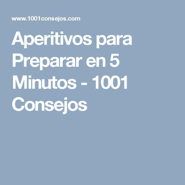 Aperitivos para Preparar en 5 Minutos - 1001 Consejos