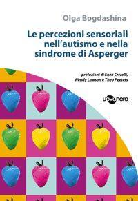 Le percezioni sensoriali nell'autismo e nella sindrome di Asperger - copertina