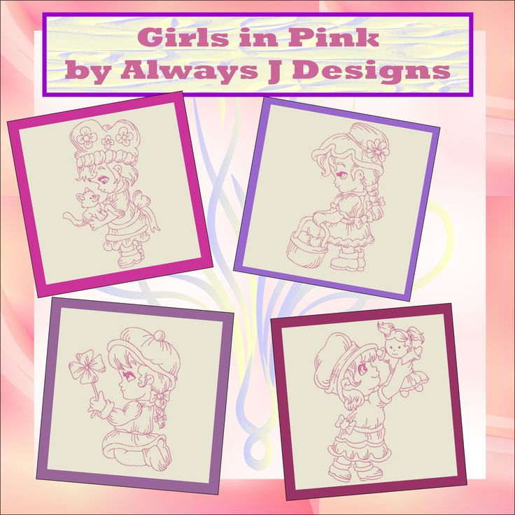 Girls in Pink from Always J Designs This set of 10 designs for each of the 5x7 (130x180) hoop and 6x10 (140x240) hoop is now available from http://www.allsewcrafty.com/content/girls-pink  or http://www.oregonpatchworks.com/items.php?did=136341&pid=1604214 They look beautiful on quilts, cushions, t-shirts etc.