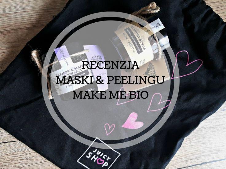 [RECENZJA] Make Me Bio – maska i peeling |