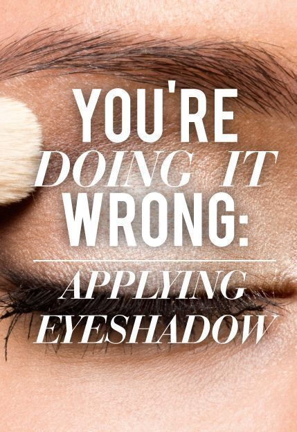 You're Doing It Wrong: Applying Your Eyeshadow