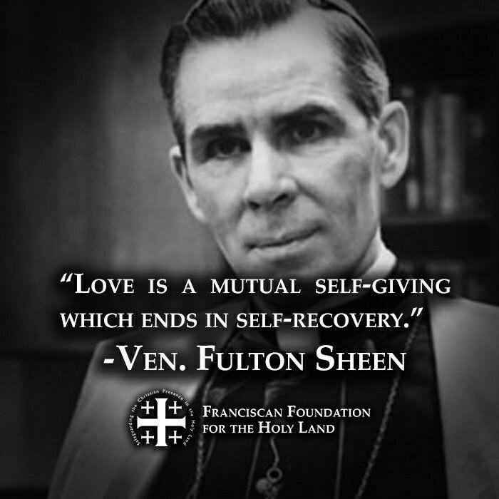 ~Ven. Fulton Sheen