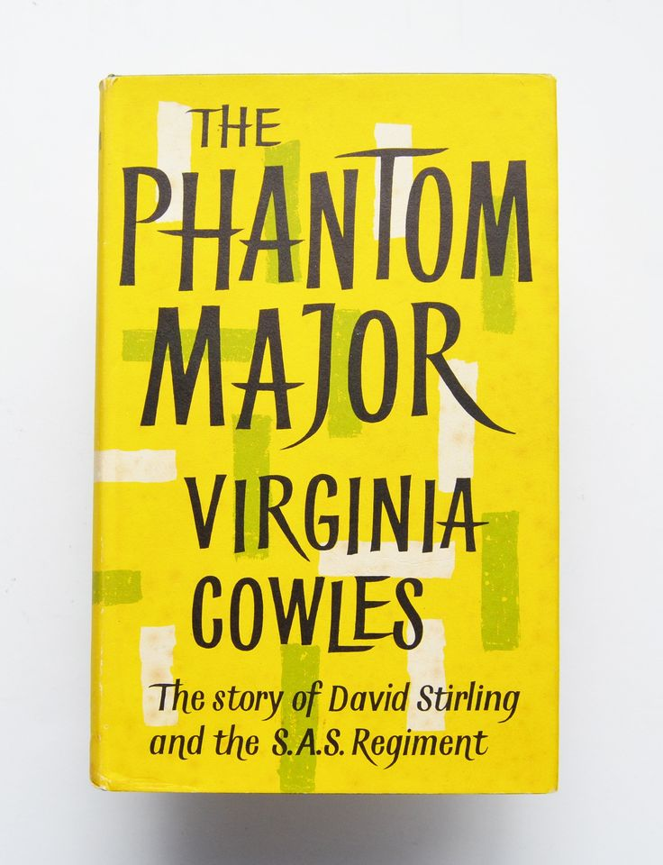 The Phantom Major : the story of David Stirling and the S.A.S. Regiment by Virginia Cowles