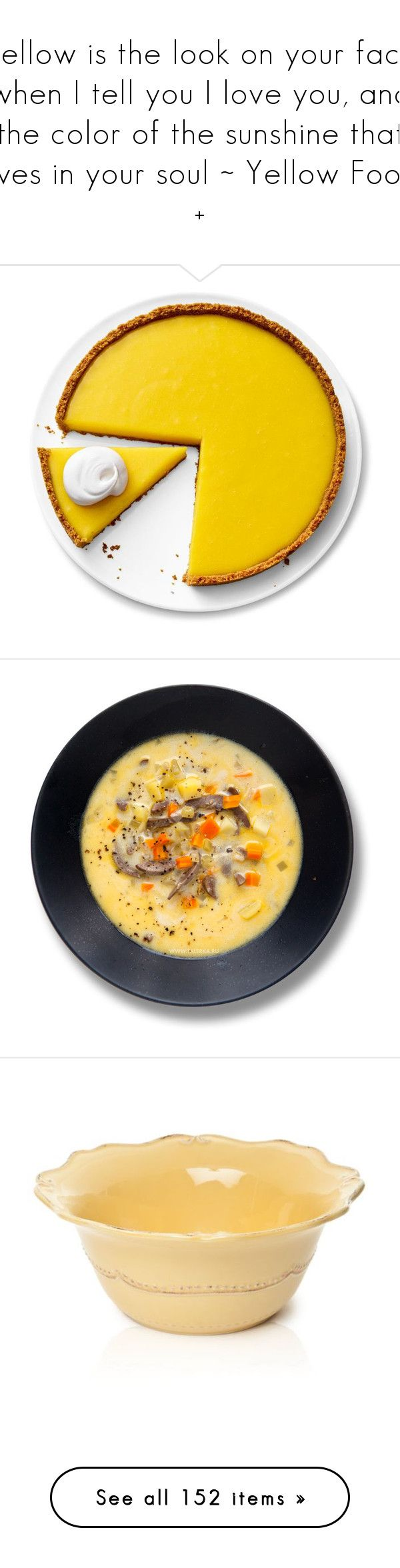 """""""Yellow is the look on your face when I tell you I love you, and the color of the sunshine that lives in your soul ~ Yellow Food +"""" by emili41207 on Polyvore featuring food, fillers, food & drink, home, kitchen & dining, serveware, light yellow, dinnerware, decor and kitchen"""