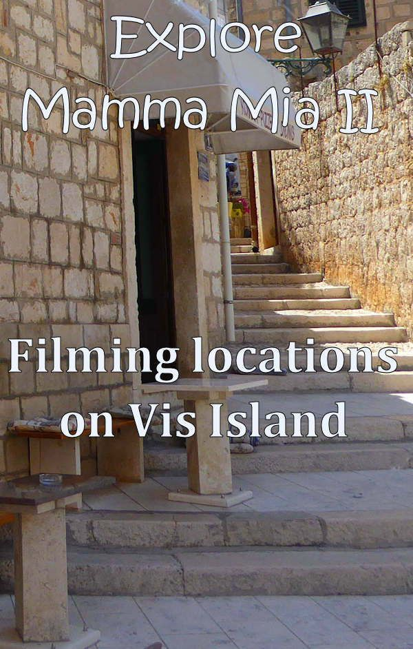 Mamma Mia Here We Go Again Was Filmed On Vis Island Check Out The Locations In This Guide Mamma Mia Filming Locations Mamma