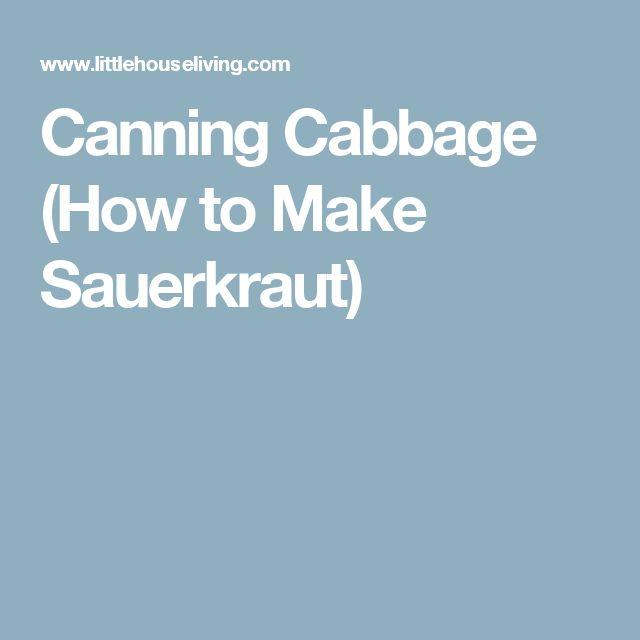 Canning Cabbage (How to Make Sauerkraut)