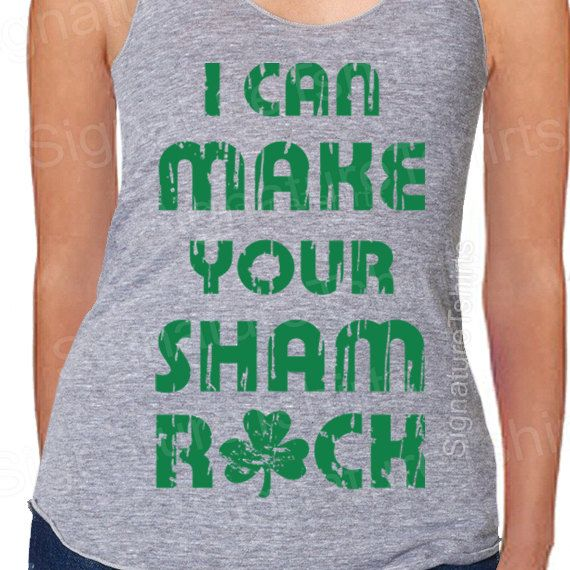 955d4dba I Can Make Your Shamrock Tank top St Patrick's day by signaturetshirts,  $22.00 | St. Patrick Day | St patrick day shirts, St pattys, Tank tops