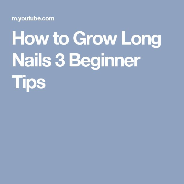 how to grow long strong nails