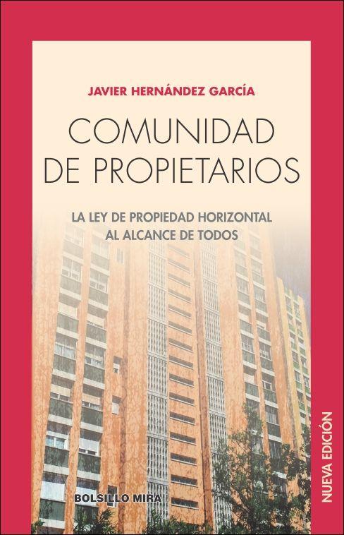 Comunidad de propietarios. La Ley de Propiedad Horizontal al alcance de todos / Javier Hernández García