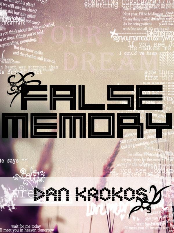My contemporary version of Dan's False Memory <3