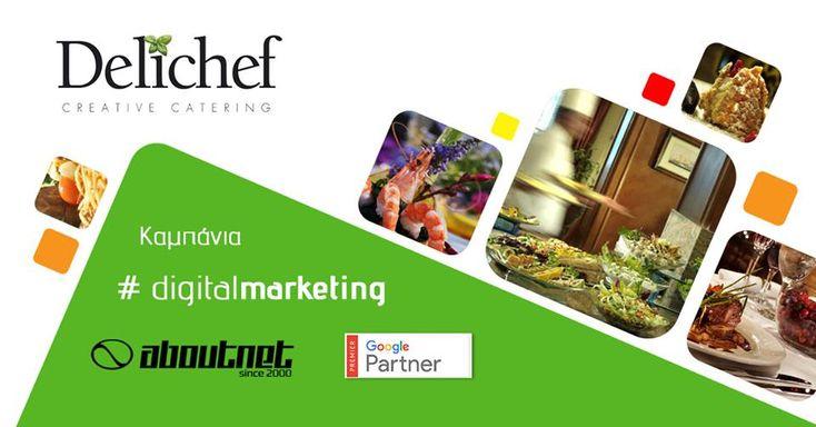 Η #aboutnet (Premier Google Partner) ανέλαβε την καμπάνια #digitalmarketing με διαφημίσεις στην #google του Delichef Catering.
