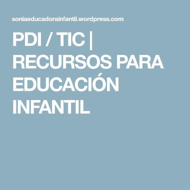 PDI / TIC | RECURSOS PARA EDUCACIÓN INFANTIL