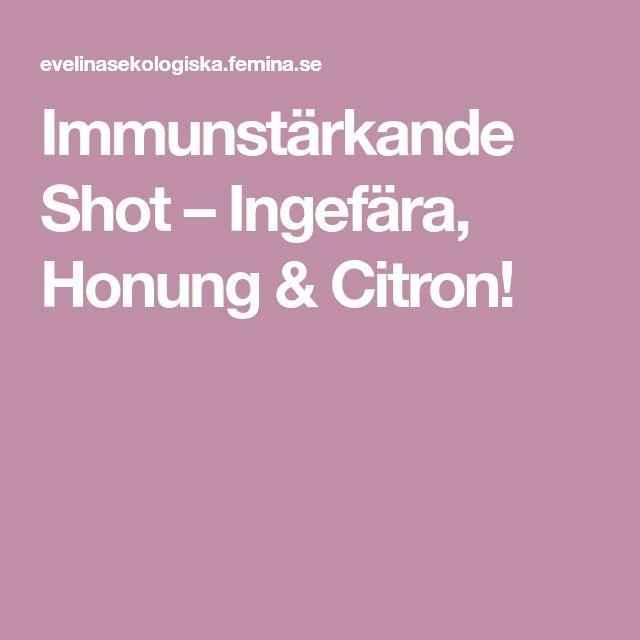 Immunstärkande Shot – Ingefära, Honung & Citron!