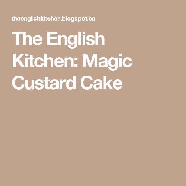 The English Kitchen: Magic Custard Cake