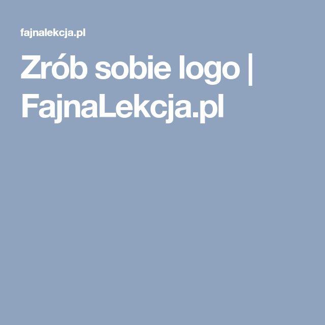 Zrób sobie logo   FajnaLekcja.pl