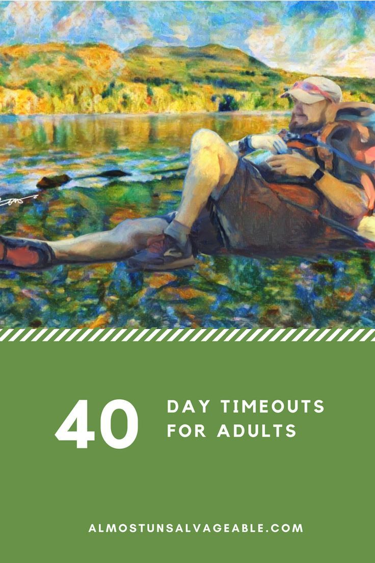 "Is 40 Days long enough for a grown up ""time out?"""