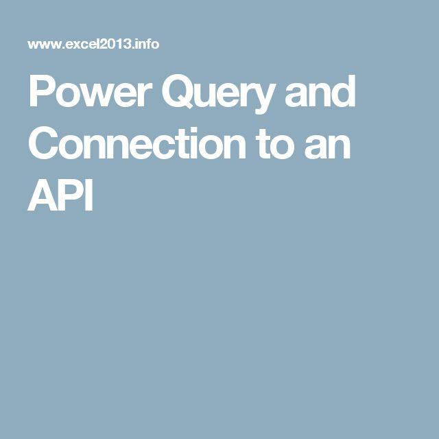Power Query and Connection to an API